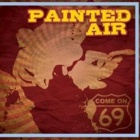 Painted Air- Come on 69