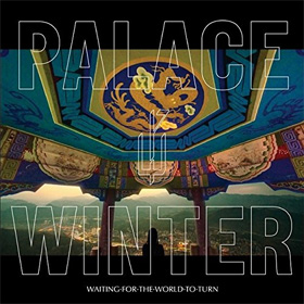 Palace Winter- Waiting for the world to turn