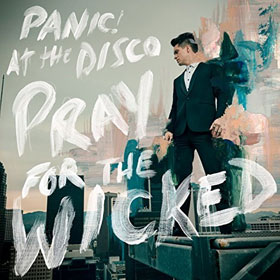 Panic! At The Disco- Pray for the wicked