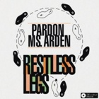 Pardon Ms. Arden - Restless legs