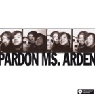 Pardon Ms. Arden- Pardon Ms. Arden