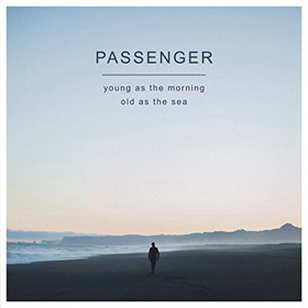 Passenger- Young as the morning old as the sea