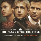 Mike Patton- The place beyond the pines
