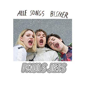 Pauls Jets- Alle Songs bisher