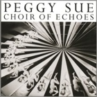 Peggy Sue- Choir of echoes