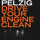 Pelzig - Drive your engine clean
