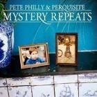 Pete Philly & Perquisite- Mystery repeats