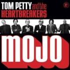 Tom Petty And The Heartbreakers- Mojo