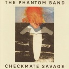 The Phantom Band- Checkmate savage
