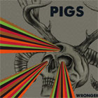 Pigs- Wronger