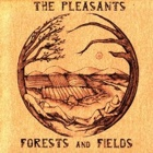 The Pleasants- Forests and fields
