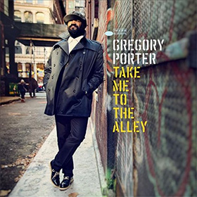 Gregory Porter- Take me to the alley
