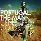 Portugal. The Man- Censored colors
