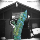Portugal. The Man- American ghetto