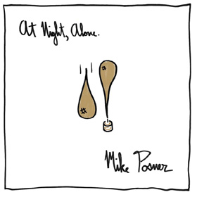 Mike Posner- At night, alone.