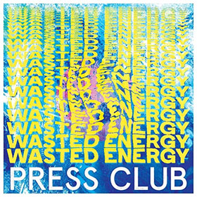 Press Club- Wasted energy