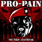 Pro-Pain- The final revolution