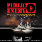 Public Enemy- Man plans God laughs