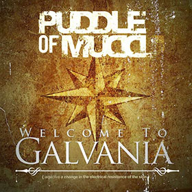 Puddle Of Mudd - Welcome to Galvania