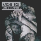 Raised Fist- Sound of the republic