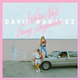 David Ramirez- We're not going anywhere