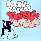 Dizzee Rascal- Tongue n' cheek
