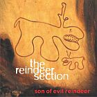 The Reindeer Section- Son of evil reindeer