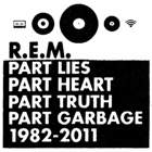 R.E.M.- Part lies part heart part truth part garbage 1982-2011