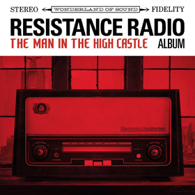 Various Artists- Resistance radio: The man in the high castle