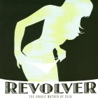 Revolver - The unholy mother of fuck