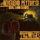 The Reverend Peyton's Big Damn Band - The wages