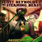 Scott Reynolds & The Steaming Beast - Adventure boy
