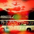 Roxette- Travelling