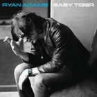 Ryan Adams- Easy tiger