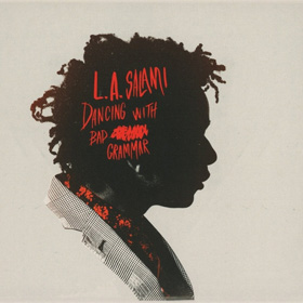 L.A. Salami - Dancing with bad grammar