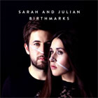 Sarah And Julian- Birthmarks