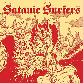Satanic Surfers- Back from hell