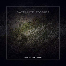 Satellite Stories- Cut out the lights