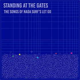 Various Artists- Standing at the gates: The songs of Nada Surf's 'Let go'