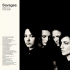 Savages- Silence yourself