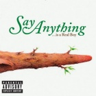 Say Anything- ...is a real boy