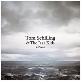 Tom Schilling & The Jazz Kids- Vilnius