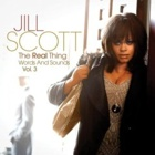 Jill Scott- The real thing - Words and sounds vol. 3