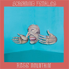 Screaming Females- Rose mountain