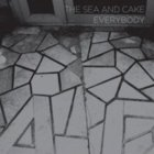 The Sea And Cake- Everybody
