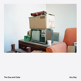 The Sea And Cake- Any day