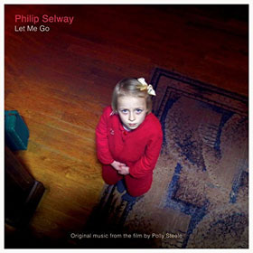Philip Selway- Let me go: Original music from the film by Polly Steele