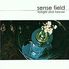 Sense Field- Tonight and forever