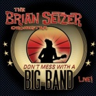 The Brian Setzer Orchestra - Don't mess with a big band