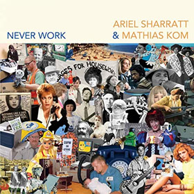 Ariel Sharratt & Mathias Kom- Never work